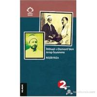 İttihad-i Osmani'den Arap İsyanına - Reşid Rıza