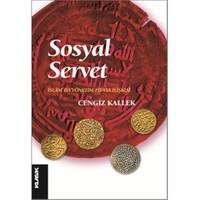 Sosyal Servet: İslam' da Yönetim Piyasa İlişkisi - Cengiz Kallek