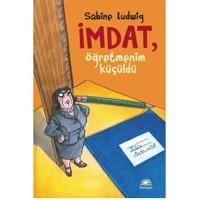 İmdat, Öğretmenim Küçüldü - Sabine Ludwig