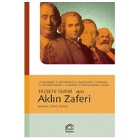 Aklın Zaferi - Felsefe Tarihi Cilt 3-A. Philonenko