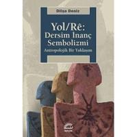 Yol/Re: Dersim İnanç Sembolizmi-Dilşa Deniz