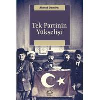 Tek Partinin Yükselişi-Ahmet Demirel