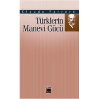 Türklerin Manevi Gücü-Claude Farrere