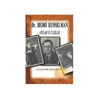 Dr. Bedri Ruhselman - Anılar Ve Yazılar