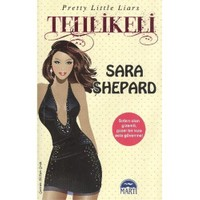 Tehlikeli-Sara Shepard