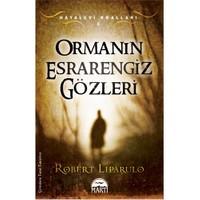 Ormanın Esrarengiz Gözleri - (Hayalevi Kralları 2) - Robert Liparulo