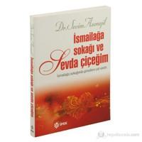 İsmailağa Sokağı Ve Sevda Çiçeğim - İsmailağa Sokağında Gönüllere Yol Vardır-Sevim Asımgil