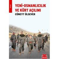 Yeni-Osmanlıcılık ve Kürt Açılımı - Cüneyt Ülsever