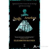 Işığı Ararken - Elizabeth Haynes