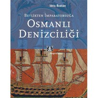 Osmanlı Denizciliği / Beylikten İmparatorluğa