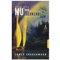 Kayıp Kıta Mu'nun Çocukları - James Churchward