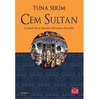 Cem Sultan (Cenneti Tanrı Yarattı Cehennemi İnsanlar)-Tuna Serim