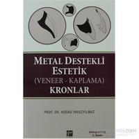 Metal Destekli Estetik (Veneer-Kaplama)Kronlar