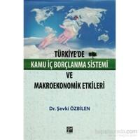 Türkiye'De Kamu İç Borçlanma Sistemi Ve Makroekonomik Etkileri-Şevki Özbilen