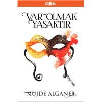 Var Olmak Yasaktır-Müjde Alganer