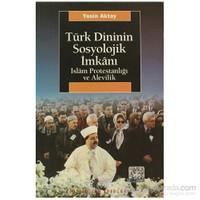 Türk Dininin Sosyolojik İmkanı-Yasin Aktay