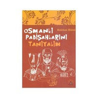 Osmanlı Padişahlarını Tanıyalım