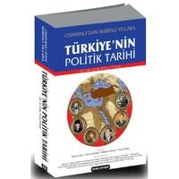 Osmanlı'dan İkibinli Yıllara Türkiye'nin Politik Tarihi - İç Ve Dış Politika