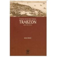 Onsekizinci Yüzyılın İkinci Yarısında Trabzon