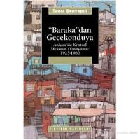 """""""Baraka""""Dan Gecekonduya-Tansı Şenyapılı"""