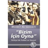 """""""Bizim İçin Oyna"""" - Türkiye'de Futbol Ve Siyaset"""