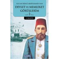 Devlet ve Memleket Görüşlerim 2 - (Sultan Ikinci Abdülhamid Han)