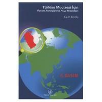 Türkiye Mucizesi İçin Vizyon Arayışları