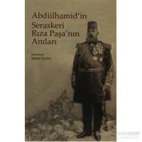 Abdülhamid'İn Seraskeri Rıza Paşa'Nın Anıları-Mahir Aydın