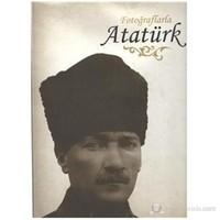 Fotoğraflarla Atatürk Albümü
