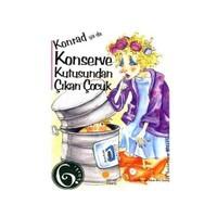 Konrad Ya Da Konserve Kutusundan Çıkan Çocuk - Christine Nöstlinger