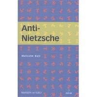 Anti Nietzsche