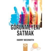 Görünmeyeni Satmak - Harry Beckwith