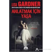 Anlatmak İçin Yaşa - Lisa Gardner