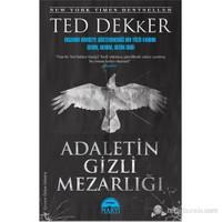 Adaletin Gizli Mezarlığı - Ted Dekker