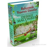 Bahçemde Yeşeren Umutlar - Ciltli-Debbie Macomber