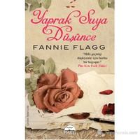 Yaprak Suya Düşünce-Fannie Flagg