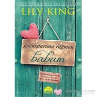 Gözyaşlarıma Rağmen Babam-Lily King