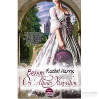 Benim On Altıncı Yüzyılım - Rachel Harris