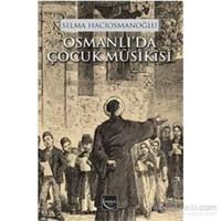 Osmanlı'da Çocuk Mûsikîsi