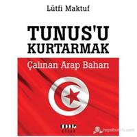Tunusu Kurtarmak - Çalınan Arap Baharı