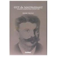 Guy De Maupassant Fransız Edebiyatının Özgür Tayı