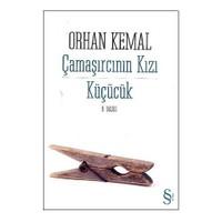 Çamaşırcının Kızı Küçücük-Orhan Kemal