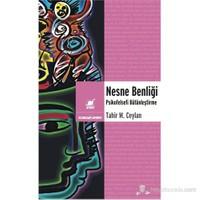 Nesne Benliği - (Psikofelsefi Bütünleştirme) - Tahir M.Ceylan