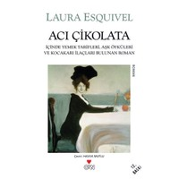 Acı Çikolata - Laura Esquivel