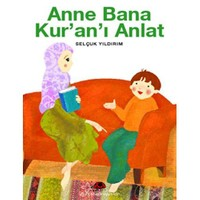 ANNE BANA KUR'AN'I ANLAT