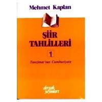 Şiir Tahlilleri 1 Tanzimat'tan Cumhuriyete - Mehmet Kaplan