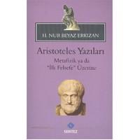 Aristoteles Yazıları Metafizik ya da İlk Felsefe Üzerine