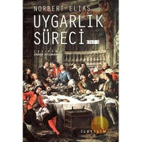 Uygarlık Süreci Cilt 1 - Norbert Elias
