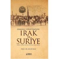 Osmanlı Yönetiminde Irak ve Suriye - Remzi Kılıç