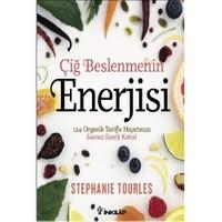 Çiğ Beslenmenin Enerjisi - Stephanie Tourles